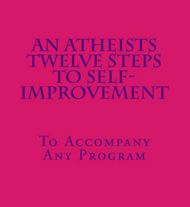 An Atheists Twelve Steps To Self-improvement